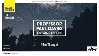 Paul Davies on the Origins of Life
