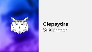 Clepsydra - Silk Armor [eȼho#3]
