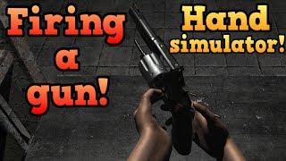 Hand simulator! - Firing a gun!