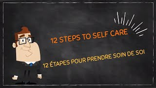 12 Steps to Self Care | 12 Étapes Pour Prendre Soin de Soi