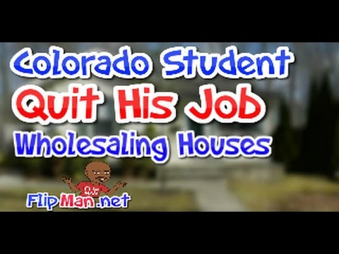 Colorado Student Is Kick'n Azz: Quit His Job Wholesaling Houses