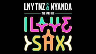 LNY TNZ & Nyanda - I Love Sax *FREE DOWNLOAD*