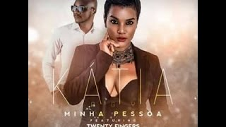 Katia Agy feat Twenty Fingers - Minha Pessoa (2017)