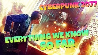 Cyberpunk 2077 - Everything We Know So Far in 2016!