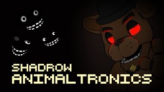 Animaltronics (FNAF Fan Song) - Shadrow