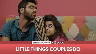 FilterCopy | Little Things Couples Do | Mithila Palkar & Dhruv Sehgal | Valentine's Day