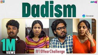 Dadism - #10yearchallenge    Mahathalli