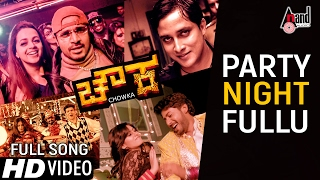 Chowka   Party Nightu Fullu   New Video Song 2017   Puneeth Rajkumar   Anoop Seelin   Tarun Sudhir