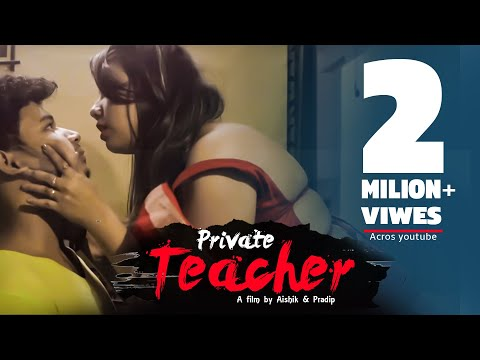Xxx Mp4 Private Teacher Full HD Movie Kousik Srin Badhan Aishik Pradip 3gp Sex