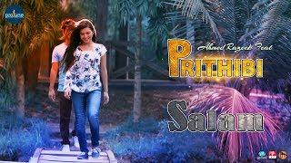 Prithibi || Ahmed Razeeb ft. SALAM || Official Music Video || Protune