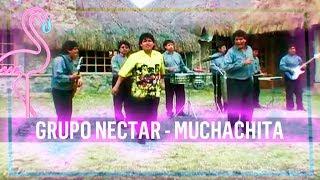 GRUPO NECTAR - MUCHACHITA