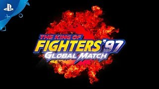 The King of Fighters '97 Global Match - Official Trailer | PS4