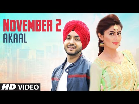 Xxx Mp4 November 2 Official Video Akaal New Punjabi Songs 2018 Latest Punjabi Songs 2018 3gp Sex