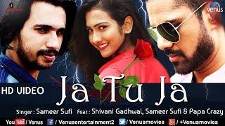 Ja Tu Ja | FULL SONG | Sameer Sufi | Heart Broken Sad Song | Bollywood Sad Songs 2017