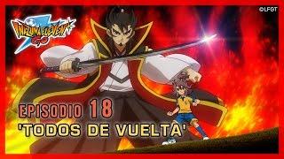 Inazuma Eleven Go Chrono Stones - Episodio 18 español «¡Todos de vuelta»