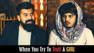 When You Try To Troll A GIRL by Karachi Vynz Official