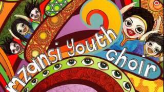 Mzansi Youth Choir - Ndikhokhele