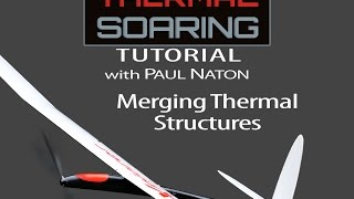 R/C Thermal Soaring Tutorial #4 With Paul Naton