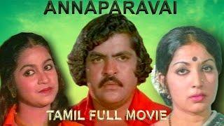 Annaparavai - Tamil Full Movie | Radhika | Lata | Srikanth | Tamil Super Hit Movie