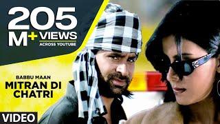"Babbu Maan : ""Mitran Di Chatri"" Full Video Song | Pyaas | Hit Punjabi Song"