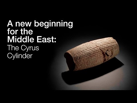 A new beginning for the Middle East The Cyrus Cylinder and Ancient Persia