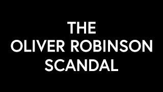 John Archibald Explains The Oliver Robinson Scandal