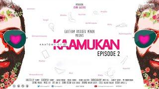 Anatomy of A Kaamukan - Malayalam Mini Web Series EP 02 | Thamby | Ondraga Entertainment
