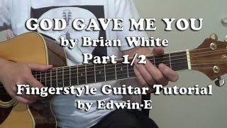 God Gave Me You by Brian White - Fingerstyle Guitar Tutorial - Part 1/2