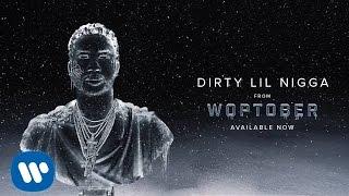 Gucci Mane - Dirty Lil Nigga [Official Audio]
