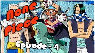 None Piece - Episode 4