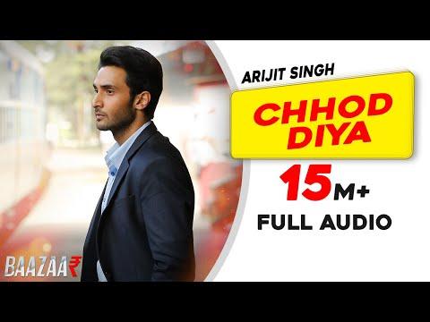 Xxx Mp4 Chhod Diya Arijit Singh Kanika Kapoor Baazaar Full Audio Song Saif Ali Khan Rohan 3gp Sex