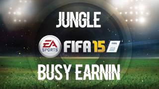 Jungle - Busy Earnin' (FIFA 15 Spundtrack)