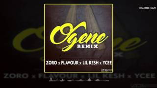 Zoro - Ogene (Remix) Ft. Flavour x Lil Kesh x Ycee (OFFICIAL AUDIO 2016)