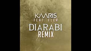 KAARIS feat. FLER - DIARABI (REMIX) OUT NOW