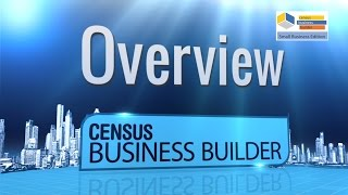 Census Business Builder, Small Business Edition 2.0 - Overview