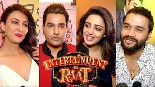 Entertainment Ki Raat Full Cast Interview - Saumya Tandon, Neha Pendse, Mubeen Saudagar & Balraj
