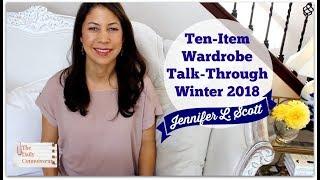 Ten-Item Wardrobe Talk-Through Winter 2018   Jennifer L. Scott