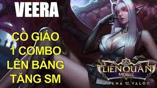 Cô giáo VEERA sẽ được tăng sức mạnh và late game 1 combo 1 mạng quá dễ Liên quân mobile