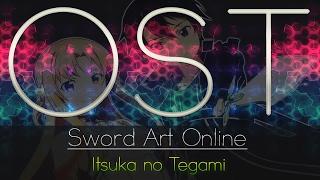Sword Art Online OST - Itsuka no Tegami