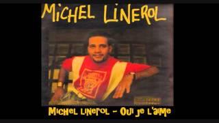 Michel Linerol   Oui je l'aime