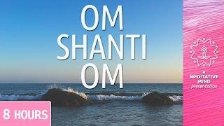 PEACE MANTRA | OM SHANTI OM | 8 Hours