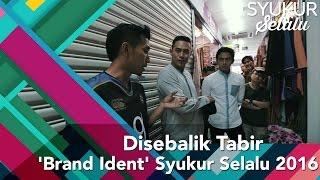#syukurselalu | Disebalik Tabir brand Ident Syukur Selalu 2016