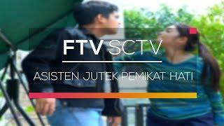 FTV SCTV - Asisten Jutek Pemikat Hati