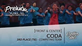 CODA || 3rd Place Tie || Prelude Norcal 2016 || Front & Center [Creative Rift Official 4K]