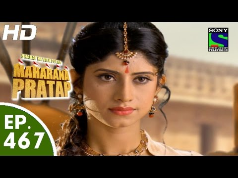 Bharat Ka Veer Putra Maharana Pratap - महाराणा प्रताप - Episode 467 - 11th August, 2015
