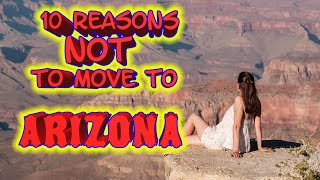 Top 10 reasons NOT to move to Arizona. ASU is one of them.
