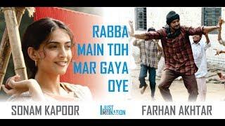 Rabba Main Toh Mar Gaya Oye | Farhan Akhtar, Sonam Kapoor | Just An Imagination #33