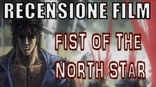 RECENSIONE FILM - Fist of the North Star
