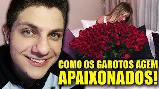 COMO OS GAROTOS AGEM APAIXONADOS! ~ SETE