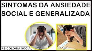 SINTOMAS DA ANSIEDADE SOCIAL E GENERALIZADA- PSICOLOGIA SOCIAL